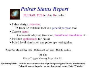 Pulsar Status Report