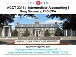 ACCT 3311:  Intermediate Accounting I Greg Sommers, PhD CPA