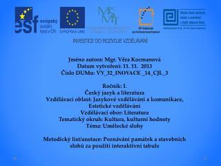 Jméno autora: Mgr. Věra Kocmanová Datum vytvoření :  11.  11.  2013