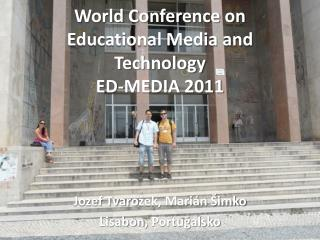 World Conference on Educational Media and Technology ED-MEDIA 2011