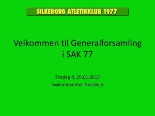 Velkommen til Generalforsamling i SAK 77