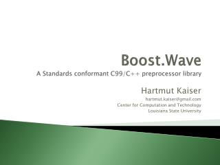 Boost.Wave A Standards conformant C99 /C++ preprocessor library