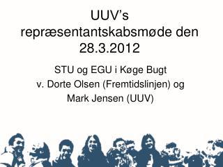 UUV's  repræsentantskabsmøde den 28.3.2012