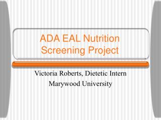 ADA EAL Nutrition Screening Project