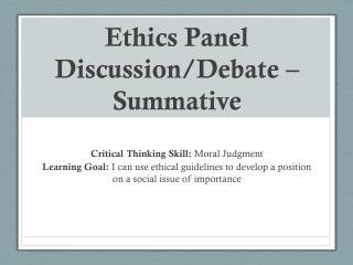 Ethics Panel Discussion/Debate �  Summative