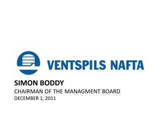 Simon Boddy Chairman of the Managment Board December 1, 2011