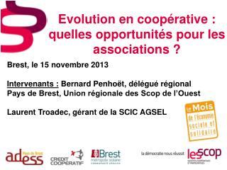 Evolution en coopérative :  quelles opportunités pour les associations ?