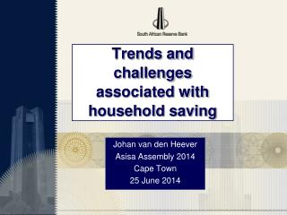 Trends and challenges associated with household saving