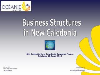 6th Australia New Caledonia Business Forum Brisbane 18 June 2010