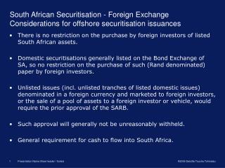 There is no restriction on the purchase by foreign investors of listed South African assets.
