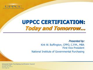 UPPCC CERTIFICATION:  Today and Tomorrow