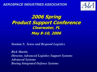 2006 Spring Product Support Conference Clearwater, FL May 8-10, 2006