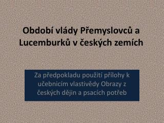 Období vlády Přemyslovců a Lucemburků v českých zemích