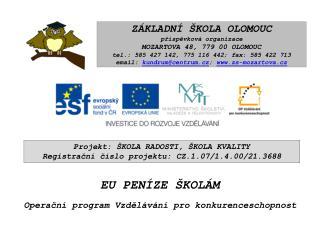 Projekt: ŠKOLA RADOSTI, ŠKOLA KVALITY  Registrační číslo projektu: CZ.1.07/1.4.00/21.3688