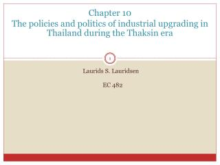 Chapter 10 The policies and politics of industrial upgrading in Thailand during the  Thaksin  era