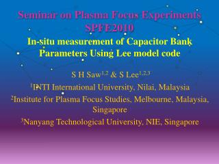 Seminar on Plasma Focus Experiments SPFE2010