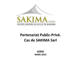 Partenariat Public-Privé.  Cas de SAKIMA Sarl  GOMA  MARS 2014