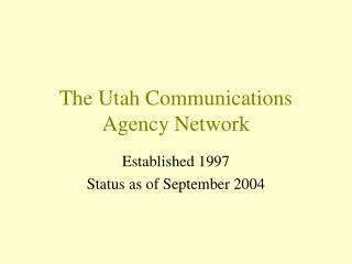 The Utah Communications Agency Network