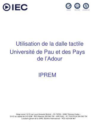 Utilisation de la dalle tactile Université de Pau et des Pays de l'Adour IPREM