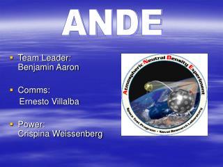 Team Leader: Benjamin Aaron Comms:       Ernesto Villalba Power:   Crispina Weissenberg