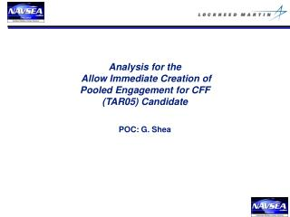 Analysis for the  Allow Immediate Creation of  Pooled Engagement for CFF  (TAR05) Candidate