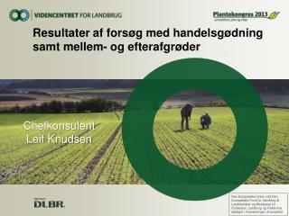 Resultater  af forsøg med  handelsgødning  samt mellem- og  efterafgrøder