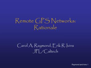 Remote GPS Networks: Rationale