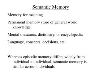 Semantic Memory Memory for meaning Permanent memory store of general world knowledge