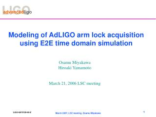 Osamu Miyakawa Hiroaki Yamamoto March 21, 2006 LSC meeting