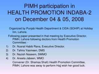 PIMH participation in HEALTH PROMOTION INDABA-2 on December 04  05, 2008