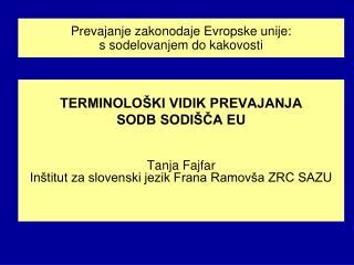 Prevajanje zakonodaje Evropske unije: s sodelovanjem do kakovosti