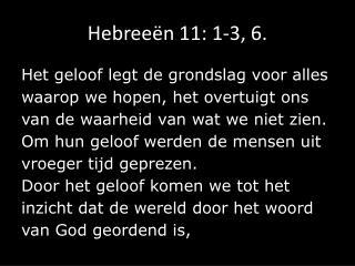 Hebree�n 11: 1-3, 6.