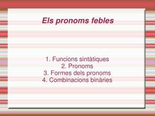 Els pronoms febles