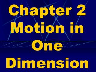 Chapter 2  Motion in One Dimension