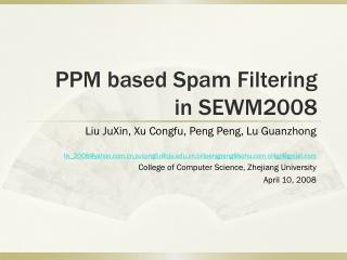 PPM based Spam Filtering in SEWM2008