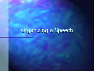 Organizing a Speech