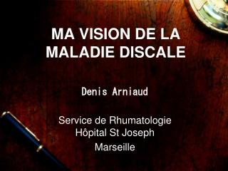 MA VISION DE LA MALADIE DISCALE