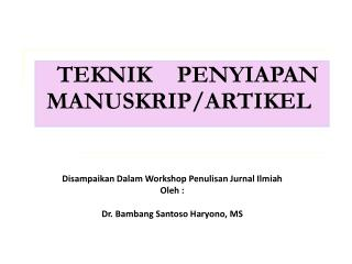 TEKNIK PENYIAPAN MANUSKRIP/ARTIKEL
