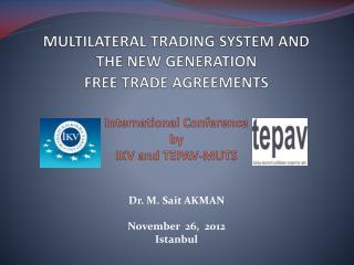Dr. M. Sait AKMAN November  26,  2012 Istanbul