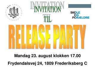INVITATION TIL