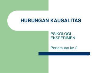 HUBUNGAN KAUSALITAS