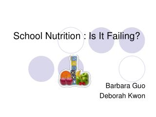 School Nutrition : Is It Failing?