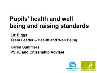 Pupils' health and well being and raising standards