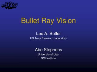 Bullet Ray Vision