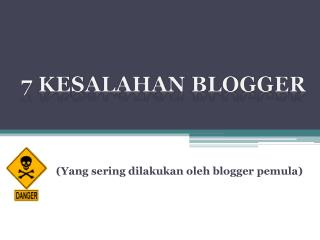 (Yang sering dilakukan oleh blogger pemula)