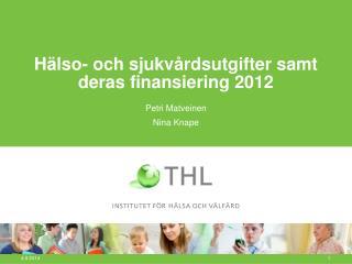 Hälso- och sjukvårdsutgifter samt deras finansiering 2012