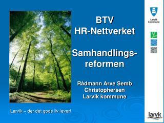 BTV  HR-Nettverket Samhandlings-reformen Rådmann Arve Semb Christophersen Larvik kommune