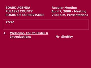 BOARD AGENDA     		      Regular Meeting PULASKI COUNTY	                April 7, 2008 - Meeting
