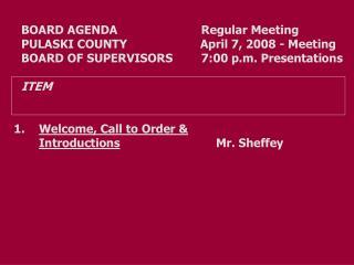 BOARD AGENDA           Regular Meeting PULASKI COUNTY                April 7, 2008 - Meeting