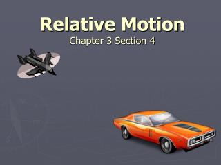 Relative Motion Chapter 3 Section 4